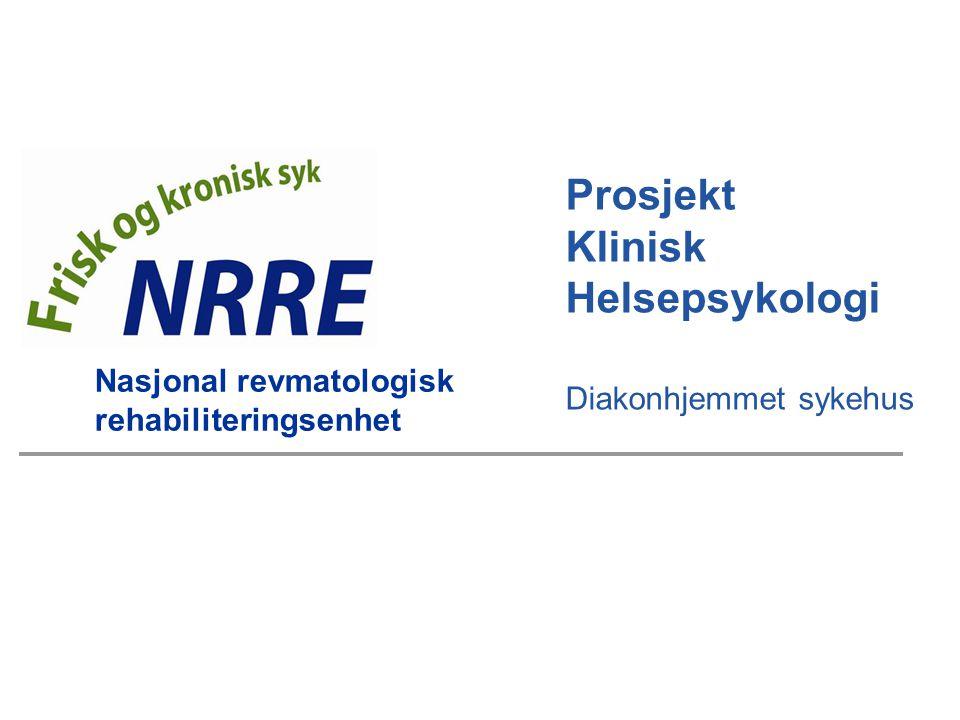 Nasjonal revmatologisk rehabiliteringsenhet Prosjekt Klinisk Helsepsykologi Diakonhjemmet sykehus
