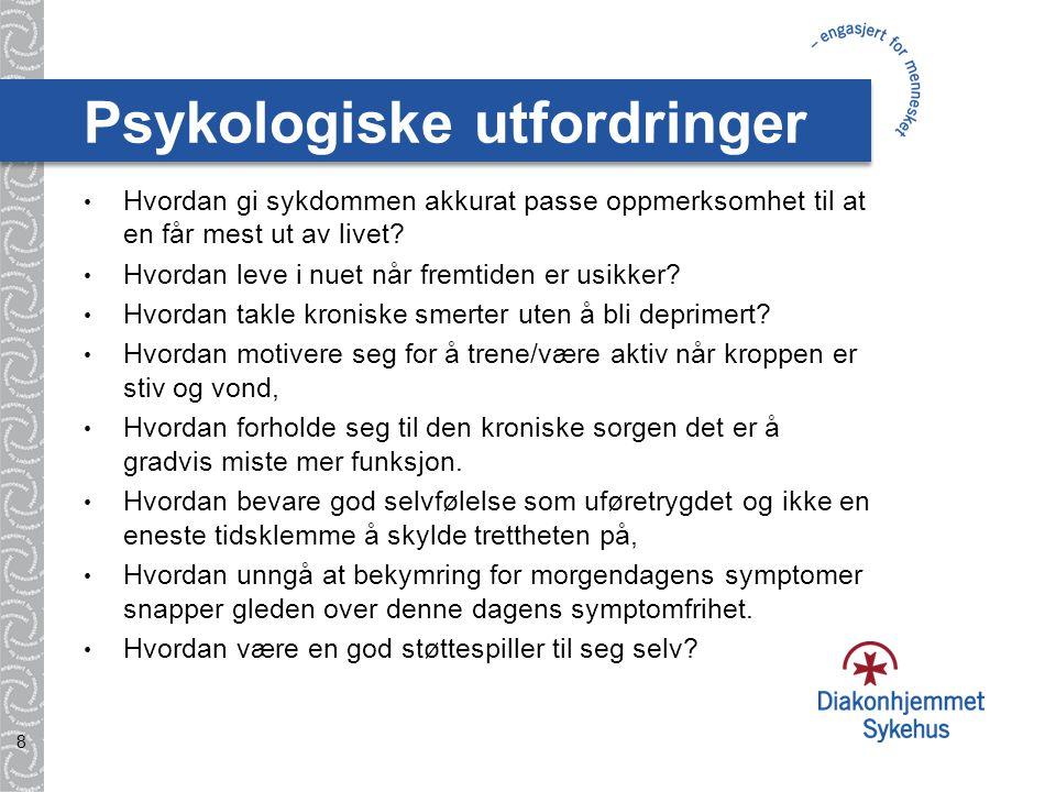 Psykologiske utfordringer • Hvordan gi sykdommen akkurat passe oppmerksomhet til at en får mest ut av livet.