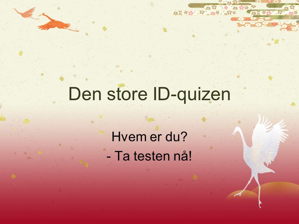 Den store ID-quizen Hvem er du? - Ta testen nå!