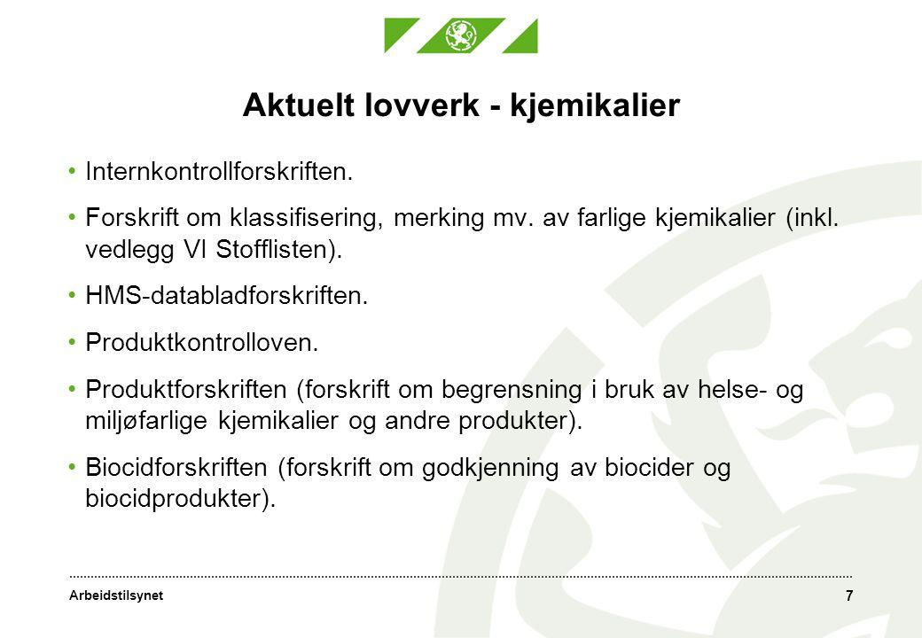 Arbeidstilsynet 7 Aktuelt lovverk - kjemikalier •Internkontrollforskriften.