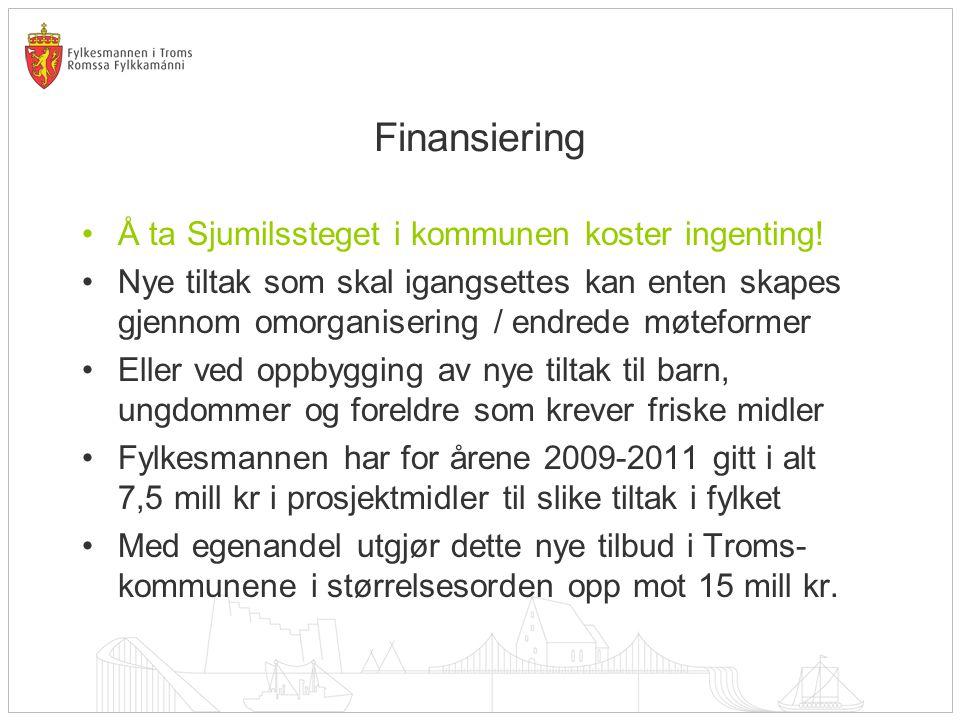 Finansiering •Å ta Sjumilssteget i kommunen koster ingenting! •Nye tiltak som skal igangsettes kan enten skapes gjennom omorganisering / endrede møtef