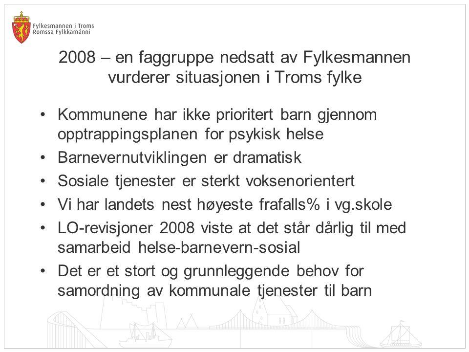 2008 – en faggruppe nedsatt av Fylkesmannen vurderer situasjonen i Troms fylke •Kommunene har ikke prioritert barn gjennom opptrappingsplanen for psyk