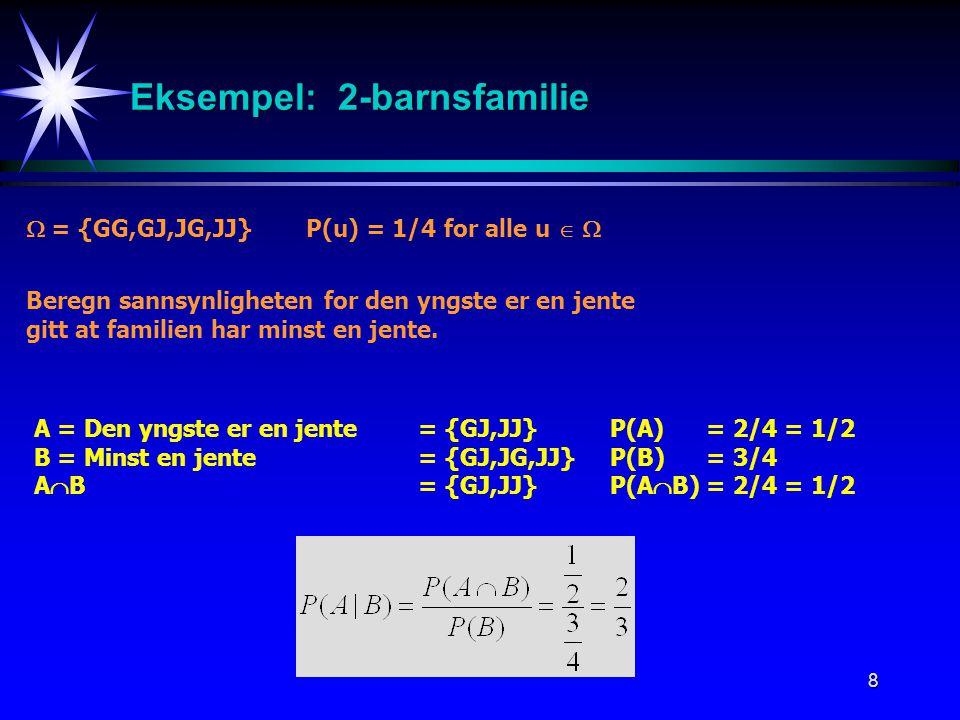 9 Eksempel: Kast med to terninger P(u) = 1/36 for alle u   A = Begge terninger viser 6P(A) = 1/36 B = Minst en terning viser 6P(B) = 11/36 C = Sum øyne er minst 10P(C) = 6/36  = {11,12,13,14,15,16, 21,22,23,24,25,26, 31,32,33,34,35,36, 41,42,43,44,45,46, 51,52,53,54,55,56, 61,62,63,64,65,66 }