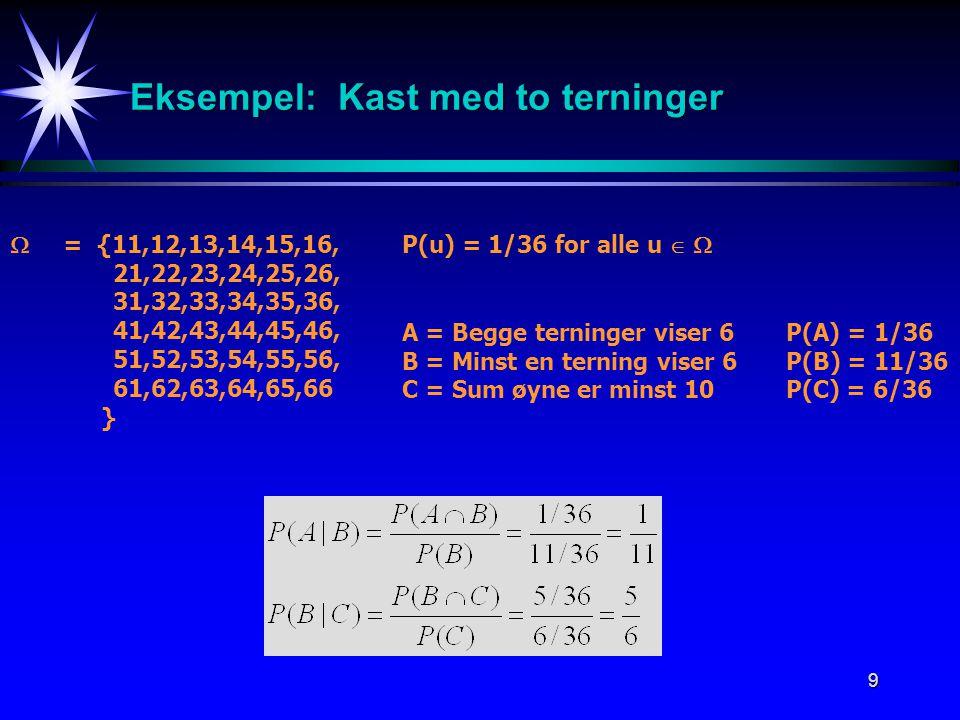 10 Multiplikasjonssetningen - Bayes lov Betinget sannsynlighet Multiplikasjonssetningen Bayes lov