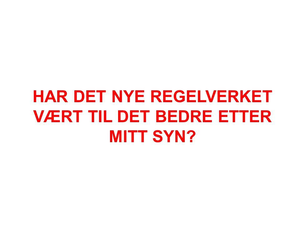 HAR DET NYE REGELVERKET VÆRT TIL DET BEDRE ETTER MITT SYN