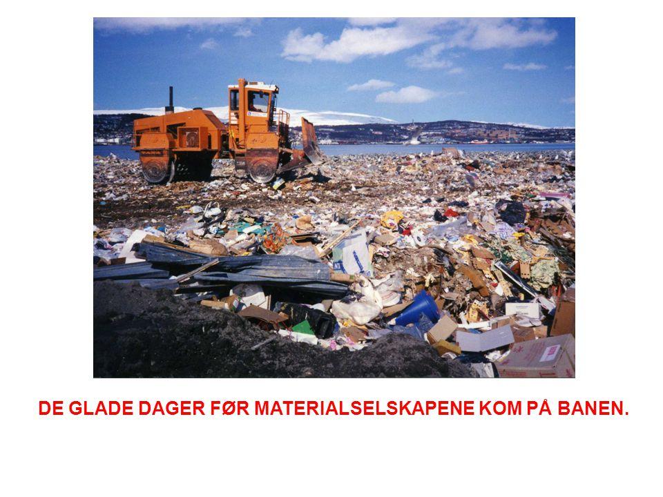 DE GLADE DAGER FØR MATERIALSELSKAPENE KOM PÅ BANEN.