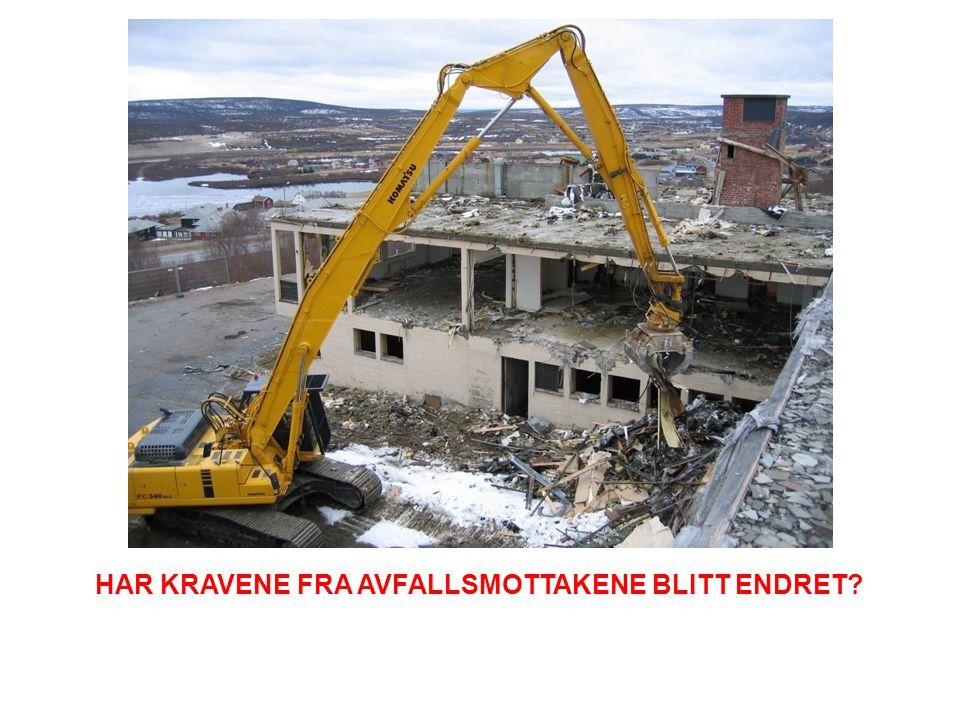 HAR KRAVENE FRA AVFALLSMOTTAKENE BLITT ENDRET