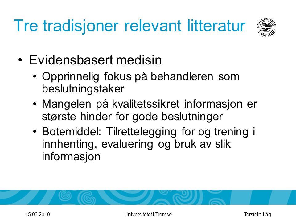 Tre tradisjoner relevant litteratur •Evidensbasert medisin •Opprinnelig fokus på behandleren som beslutningstaker •Mangelen på kvalitetssikret informa