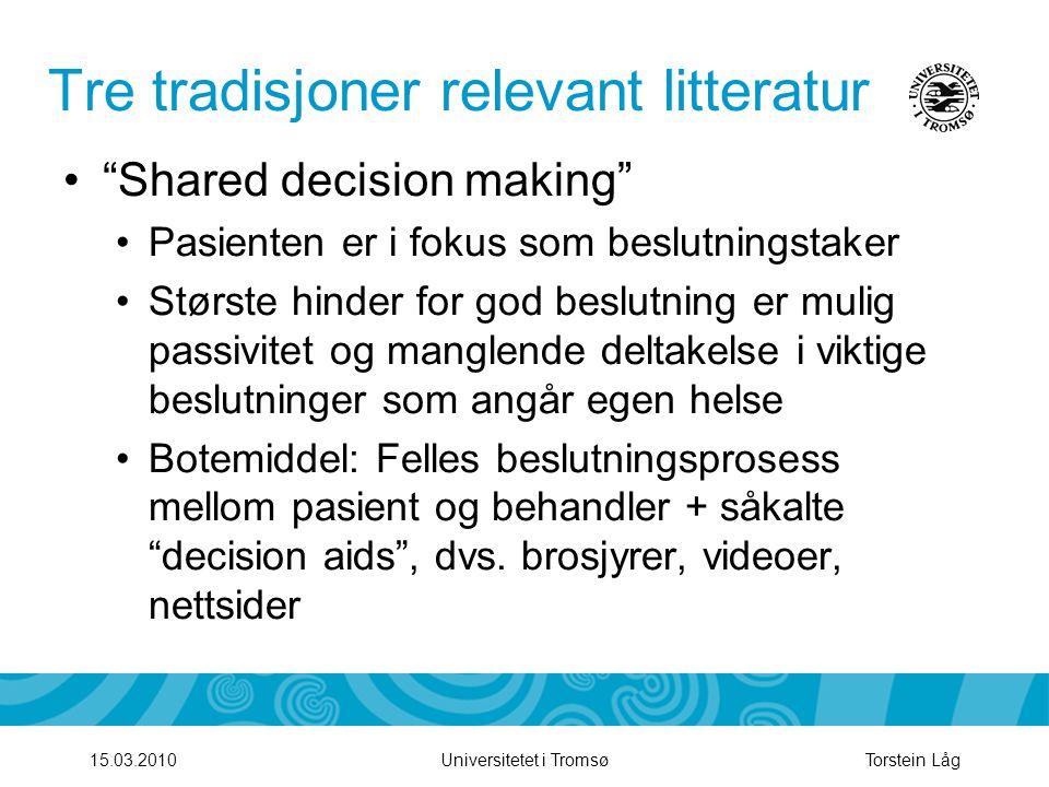 """Tre tradisjoner relevant litteratur •""""Shared decision making"""" •Pasienten er i fokus som beslutningstaker •Største hinder for god beslutning er mulig p"""
