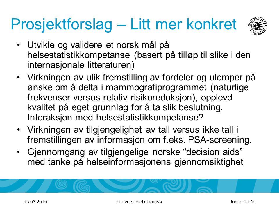 Prosjektforslag – Litt mer konkret •Utvikle og validere et norsk mål på helsestatistikkompetanse (basert på tilløp til slike i den internasjonale litt