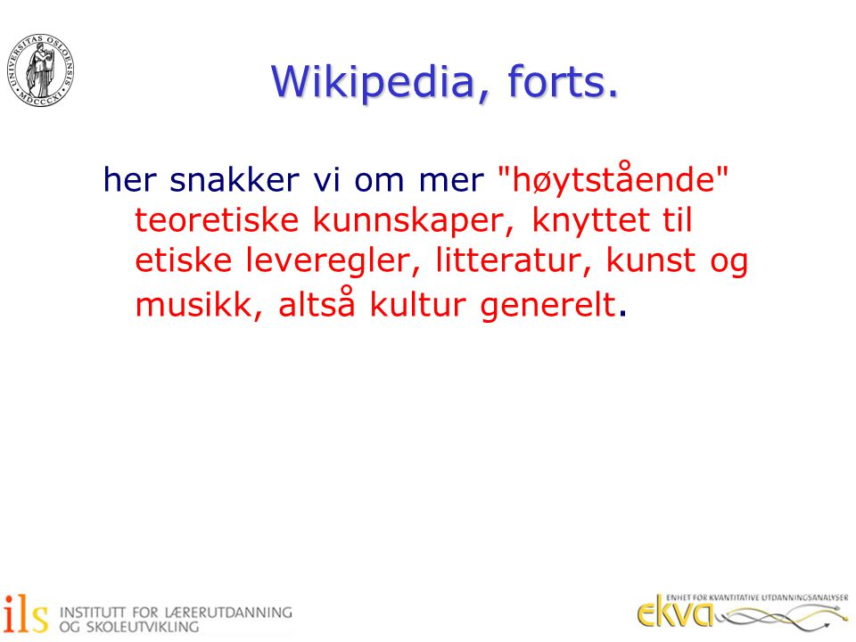 Wikipedia, forts. her snakker vi om mer