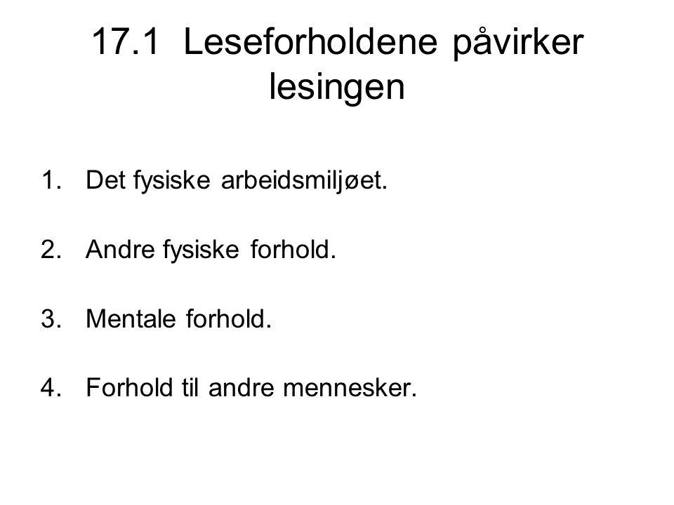 17.1 Leseforholdene påvirker lesingen 1.Det fysiske arbeidsmiljøet.