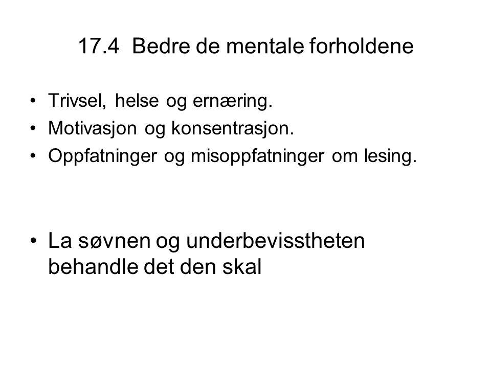 17.4 Bedre de mentale forholdene •Trivsel, helse og ernæring.