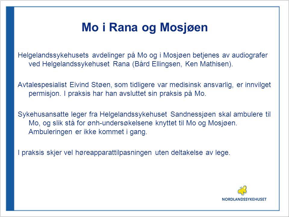 Mo i Rana og Mosjøen Helgelandssykehusets avdelinger på Mo og i Mosjøen betjenes av audiografer ved Helgelandssykehuset Rana (Bård Ellingsen, Ken Mathisen).