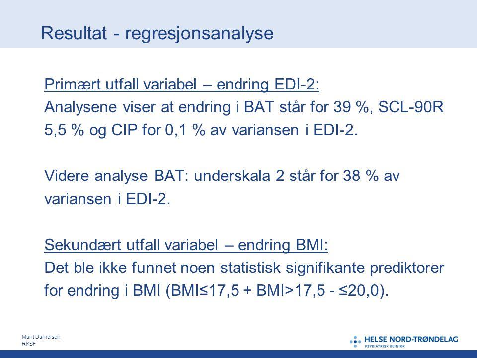 Resultat - regresjonsanalyse Primært utfall variabel – endring EDI-2: Analysene viser at endring i BAT står for 39 %, SCL-90R 5,5 % og CIP for 0,1 % a