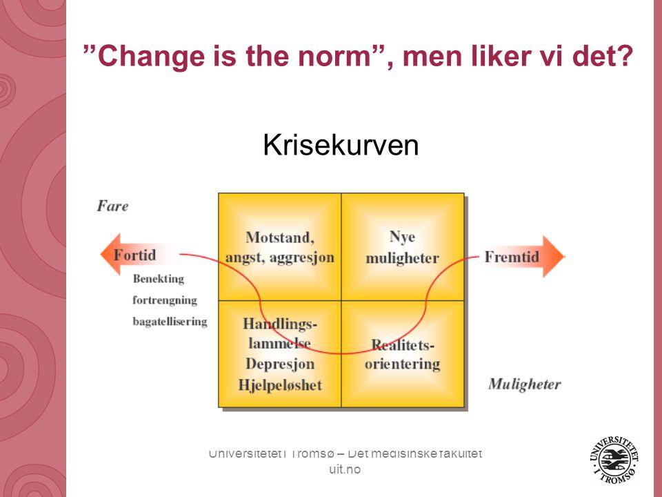 """Universitetet i Tromsø – Det medisinske fakultet uit.no """"Change is the norm"""", men liker vi det? Krisekurven"""