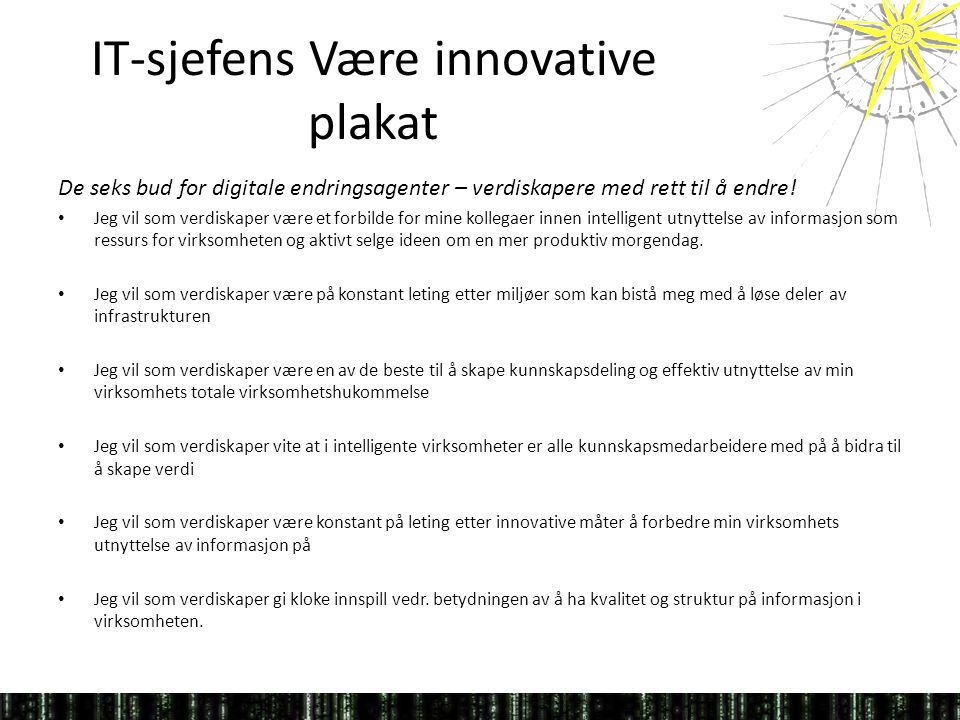 IT-sjefens Være innovative plakat De seks bud for digitale endringsagenter – verdiskapere med rett til å endre.