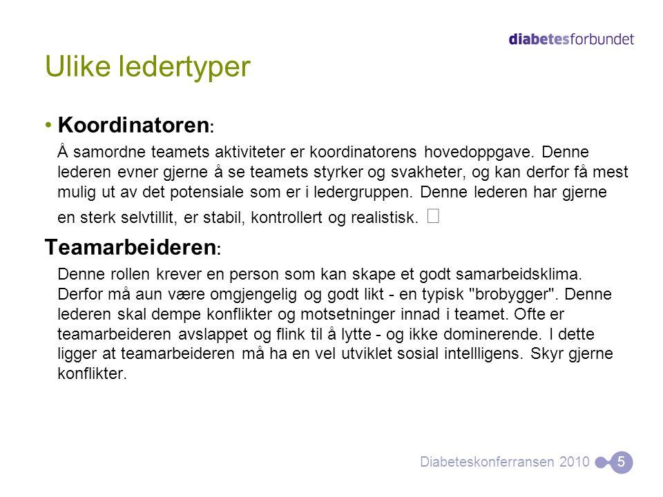 Ulike ledertyper •Koordinatoren : Å samordne teamets aktiviteter er koordinatorens hovedoppgave.