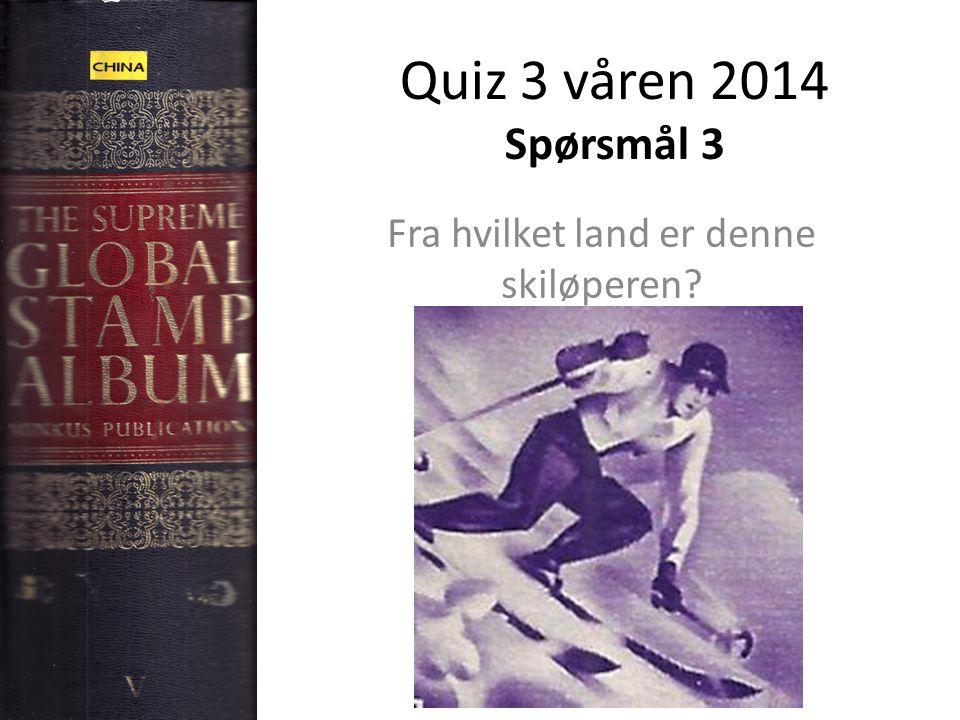 Quiz 3 våren 2014 Spørsmål 3 Fra hvilket land er denne skiløperen