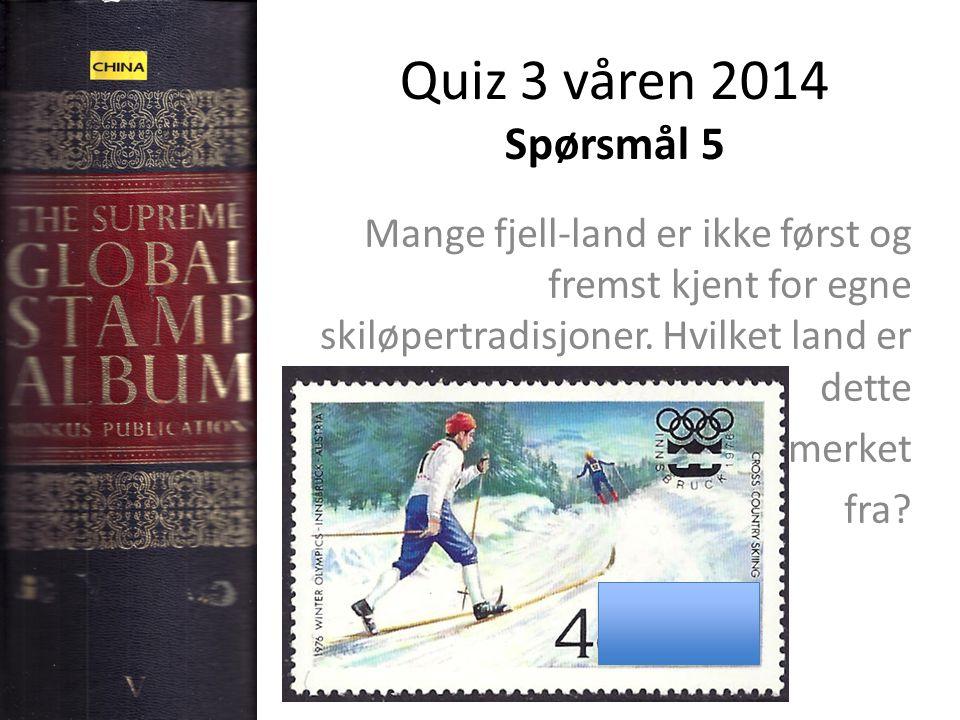 Quiz 3 våren 2014 Spørsmål 5 Mange fjell-land er ikke først og fremst kjent for egne skiløpertradisjoner.