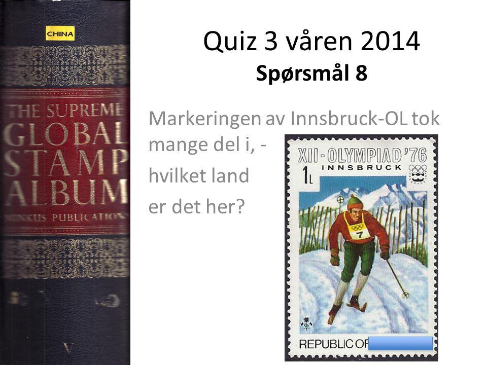 Quiz 3 våren 2014 Spørsmål 8 Markeringen av Innsbruck-OL tok mange del i, - hvilket land er det her?