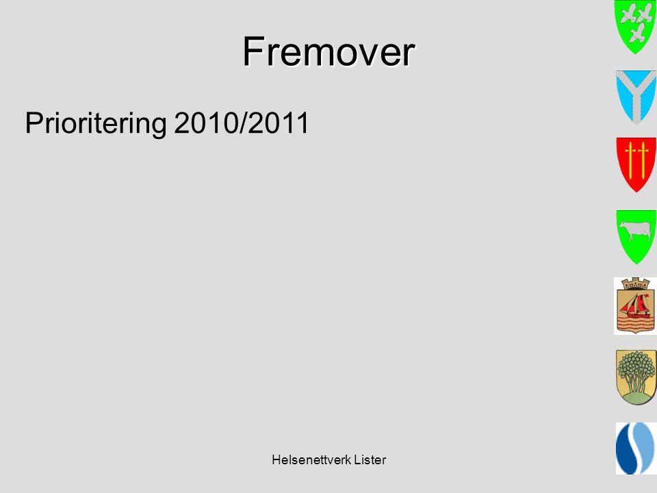 Helsenettverk Lister Fremover Prioritering 2010/2011