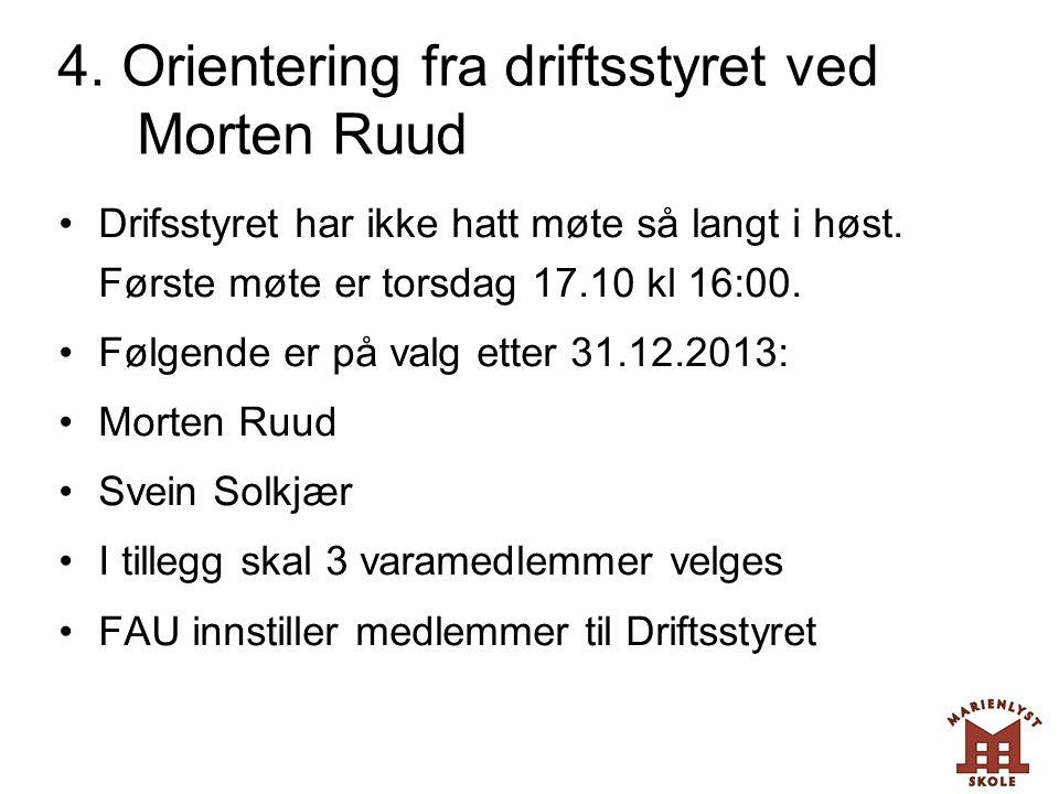 4. Orientering fra driftsstyret ved Morten Ruud •Drifsstyret har ikke hatt møte så langt i høst. Første møte er torsdag 17.10 kl 16:00. •Følgende er p