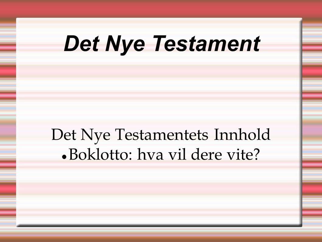 Det Nye Testament Det Nye Testamentets Innhold  Boklotto: hva vil dere vite?