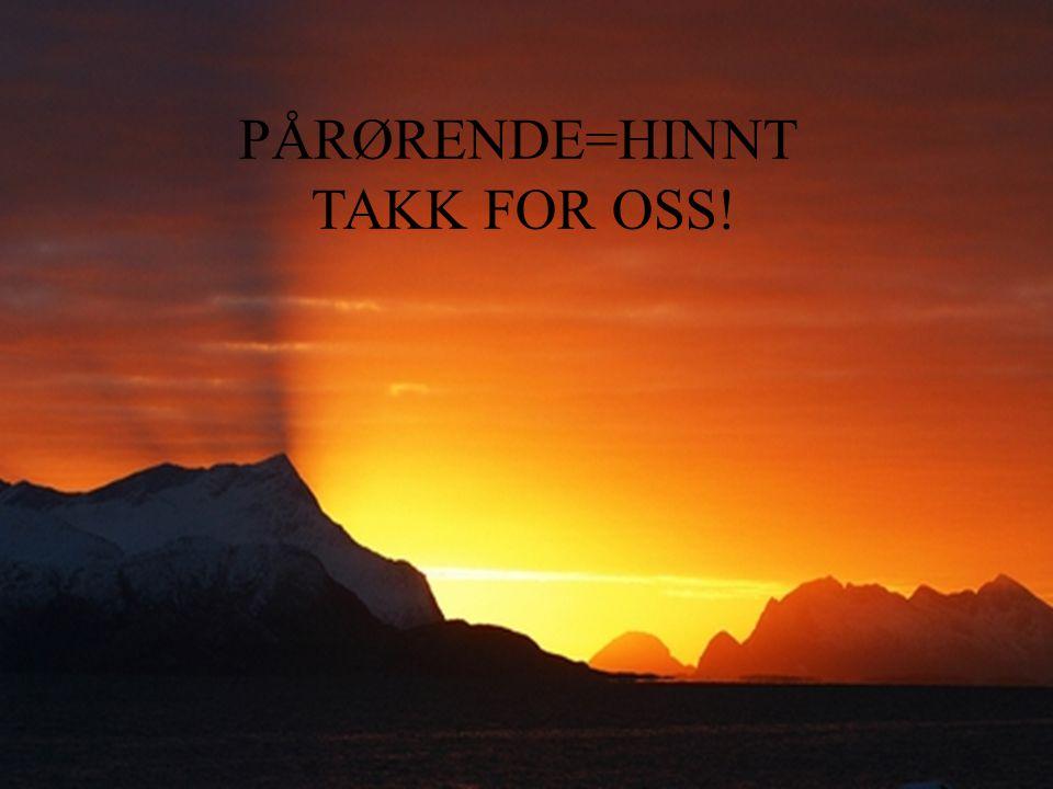 PÅRØRENDE=HINNT TAKK FOR OSS!