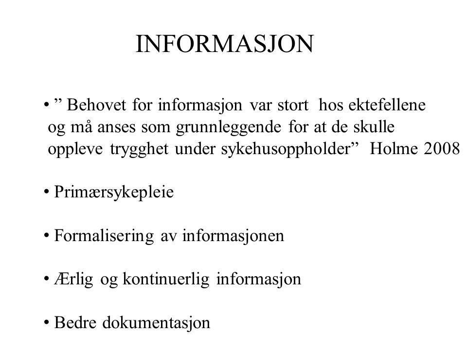 """INFORMASJON • """" Behovet for informasjon var stort hos ektefellene og må anses som grunnleggende for at de skulle oppleve trygghet under sykehusopphold"""