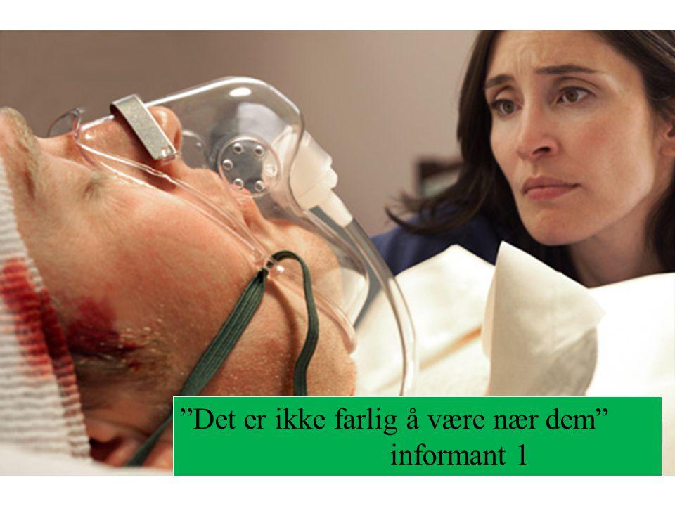 """""""Det er ikke farlig å være nær dem"""" informant 1"""