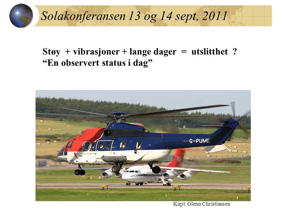 """Solakonferansen 13 og 14 sept, 2011 Kapt. Glenn Christiansen Støy + vibrasjoner + lange dager = utslitthet ? """"En observert status i dag"""""""