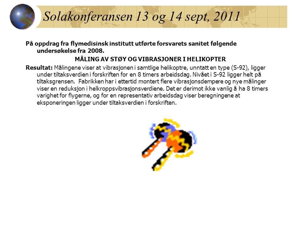 Solakonferansen 13 og 14 sept, 2011 På oppdrag fra flymedisinsk institutt utførte forsvarets sanitet følgende undersøkelse fra 2008. MÅLING AV STØY OG