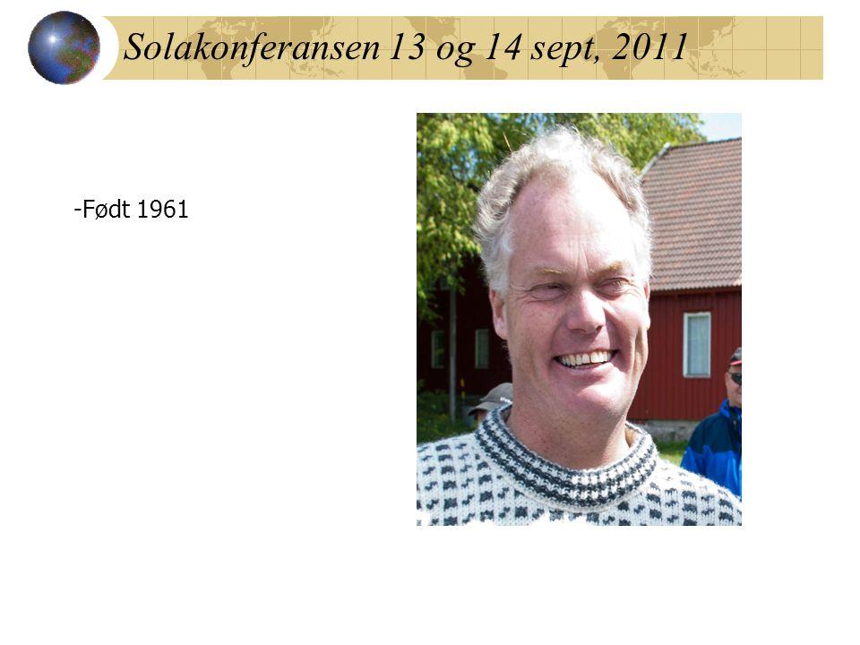Solakonferansen 13 og 14 sept, 2011 -Født 1961