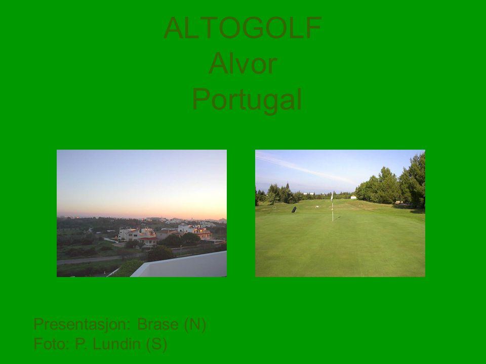 ALTOGOLF Alvor Portugal Presentasjon: Brase (N) Foto: P. Lundin (S)