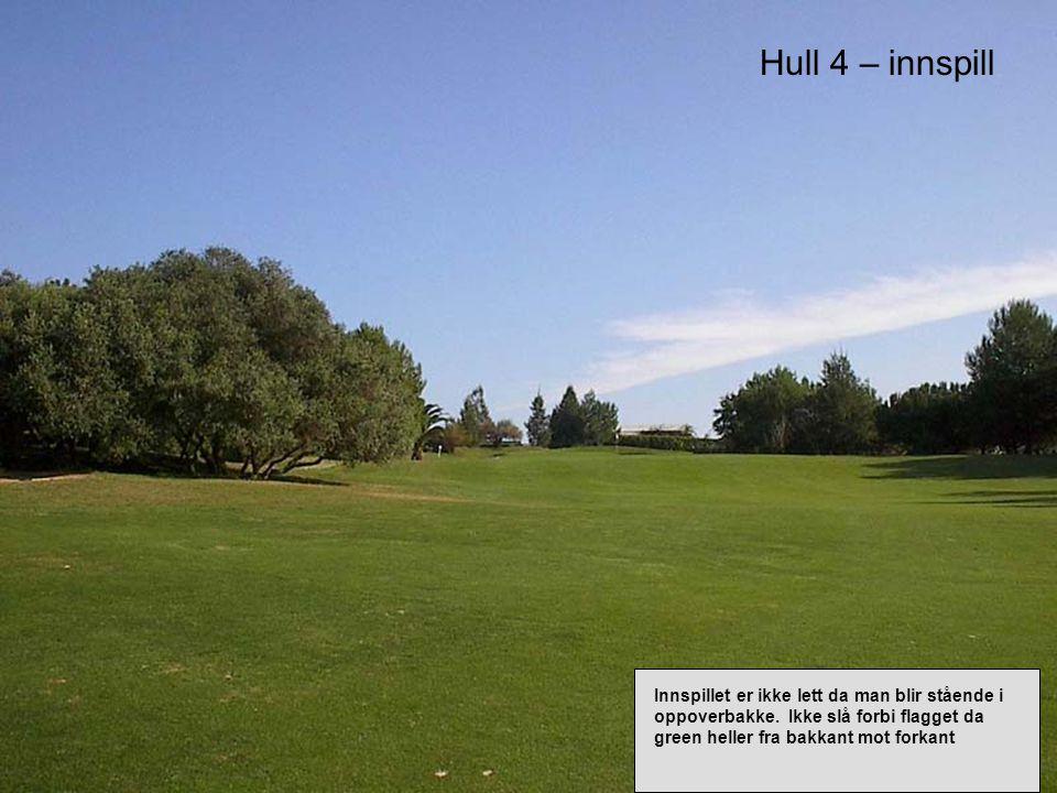 Hull 4 – innspill Innspillet er ikke lett da man blir stående i oppoverbakke.