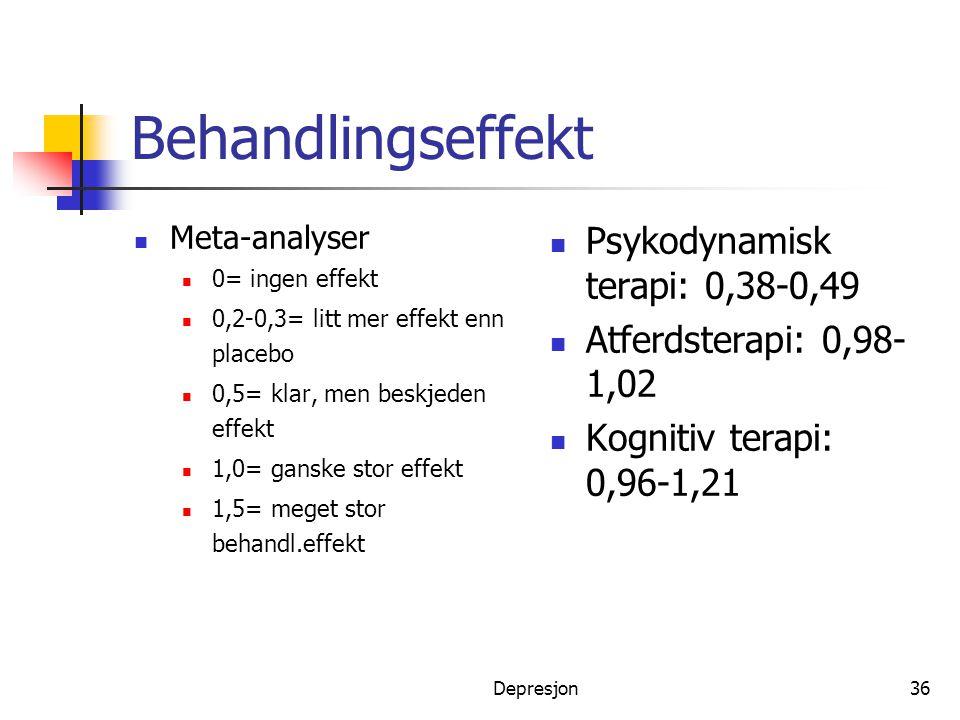 Depresjon36 Behandlingseffekt  Meta-analyser  0= ingen effekt  0,2-0,3= litt mer effekt enn placebo  0,5= klar, men beskjeden effekt  1,0= ganske