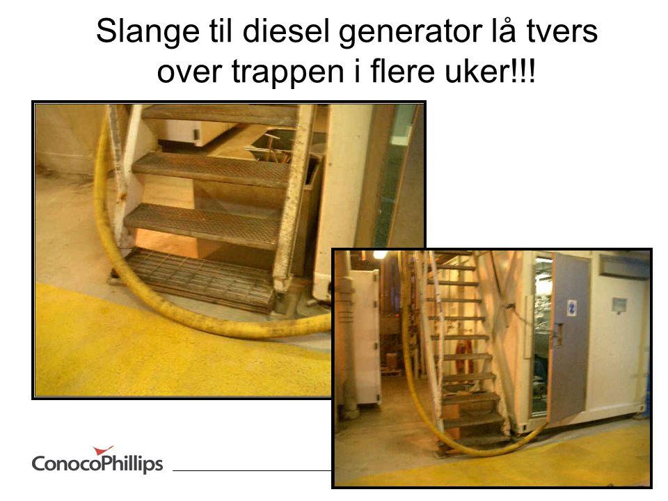 Slange til diesel generator lå tvers over trappen i flere uker!!! END
