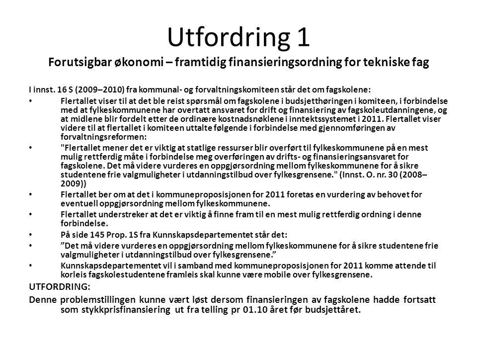 Utfordring 1 Forutsigbar økonomi – framtidig finansieringsordning for tekniske fag I innst.