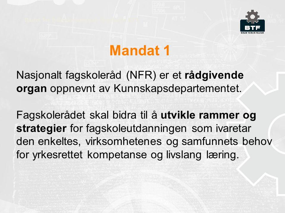 Mandat 1 Rådet for fylkeskommunale fagskoler RFF Nasjonalt fagskoleråd (NFR) er et rådgivende organ oppnevnt av Kunnskapsdepartementet.