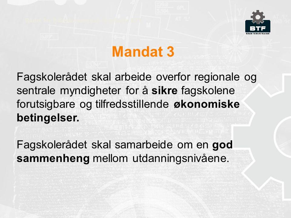 Mandat 3 Rådet for fylkeskommunale fagskoler RFF Fagskolerådet skal arbeide overfor regionale og sentrale myndigheter for å sikre fagskolene forutsigbare og tilfredsstillende økonomiske betingelser.