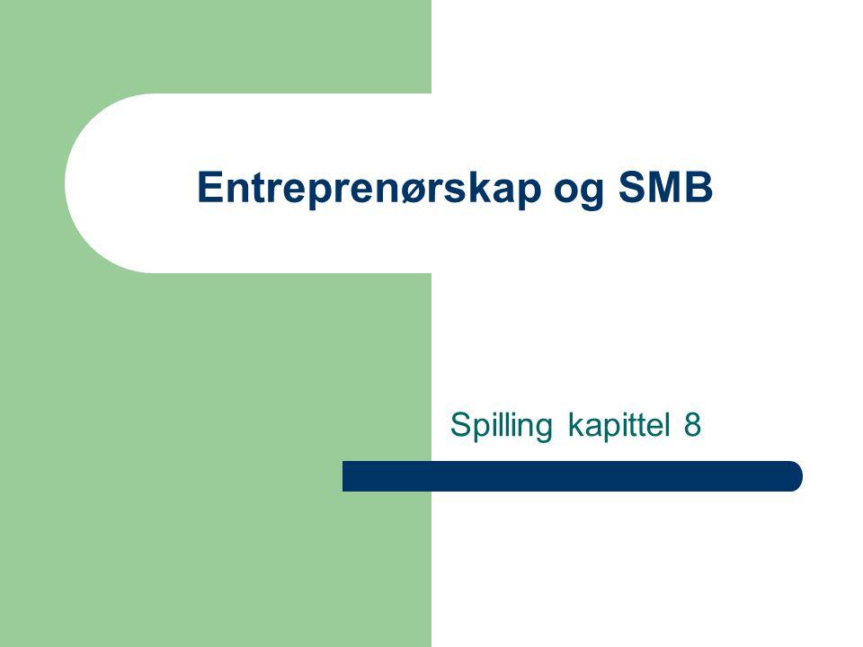Entreprenørskap og SMB Spilling kapittel 8