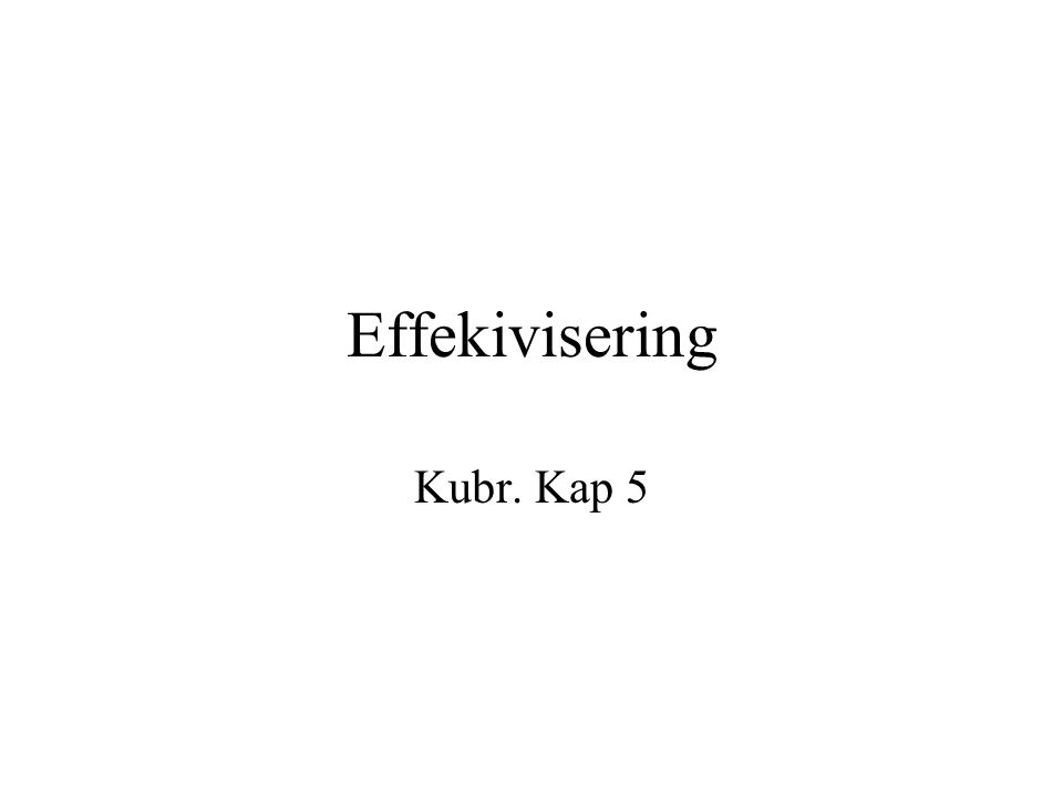 Effekivisering Kubr. Kap 5