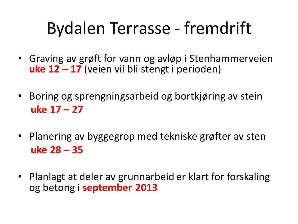 Bydalen Terrasse - fremdrift • Graving av grøft for vann og avløp i Stenhammerveien uke 12 – 17 (veien vil bli stengt i perioden) • Boring og sprengni