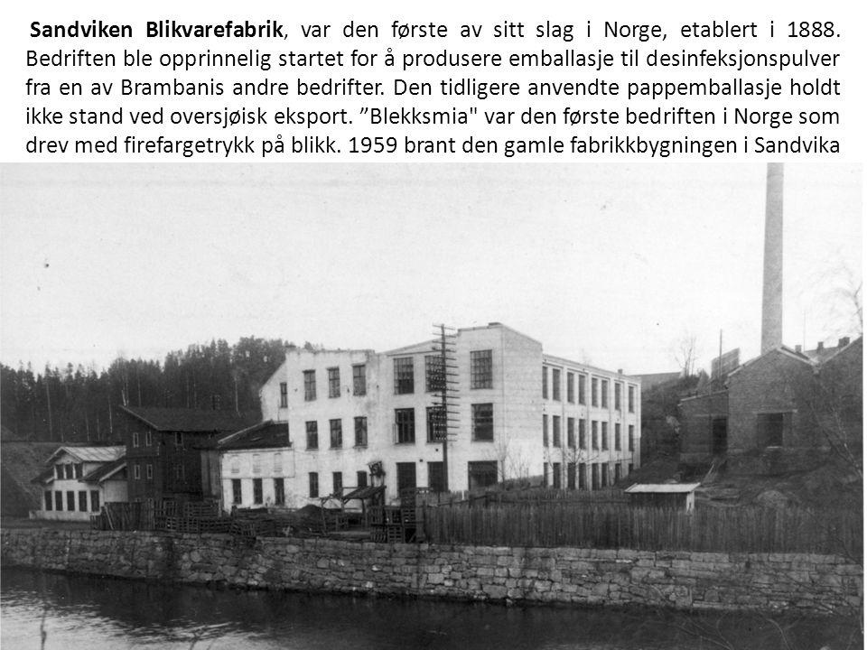 Sandviken Blikvarefabrik, var den første av sitt slag i Norge, etablert i 1888. Bedriften ble opprinnelig startet for å produsere emballasje til desin