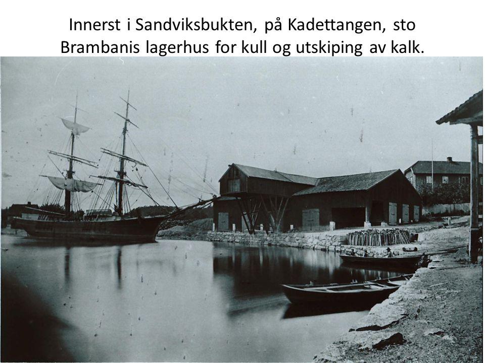 Innerst i Sandviksbukten, på Kadettangen, sto Brambanis lagerhus for kull og utskiping av kalk.