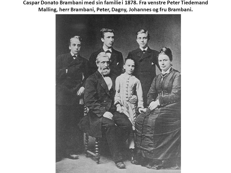 Caspar Donato Brambani med sin familie i 1878. Fra venstre Peter Tiedemand Malling, herr Brambani, Peter, Dagny, Johannes og fru Brambani.