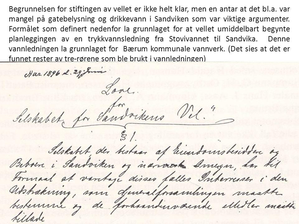 Begrunnelsen for stiftingen av vellet er ikke helt klar, men en antar at det bl.a. var mangel på gatebelysning og drikkevann i Sandviken som var vikti