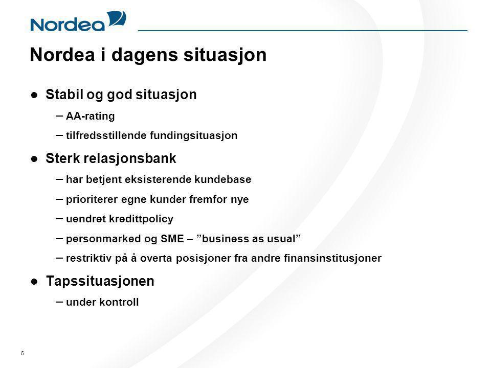 6 Nordea i dagens situasjon  Stabil og god situasjon – AA-rating – tilfredsstillende fundingsituasjon  Sterk relasjonsbank – har betjent eksisterend