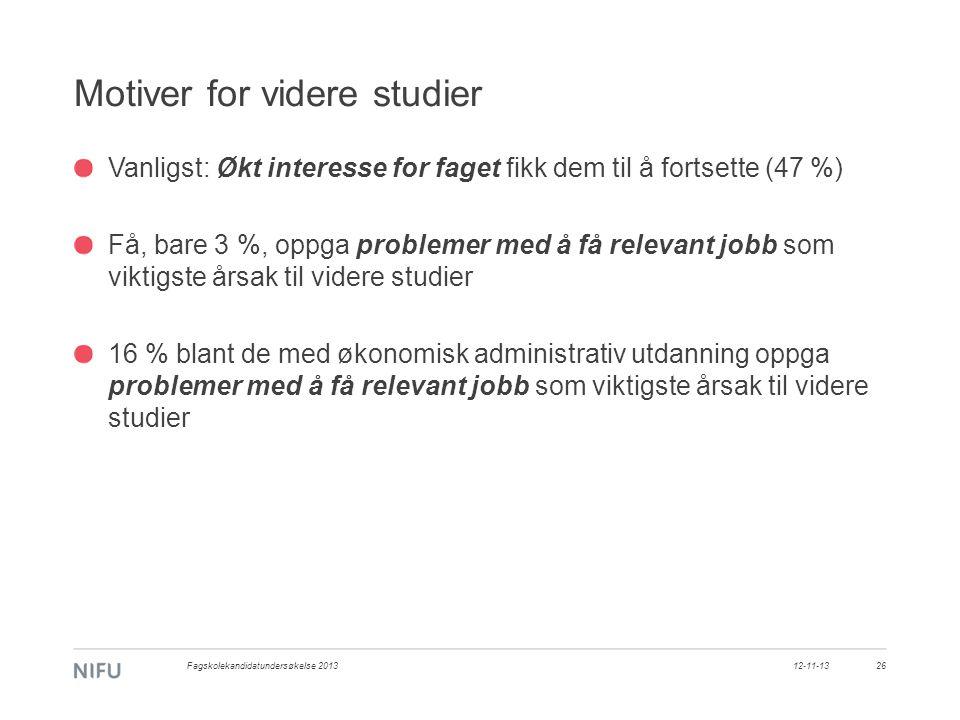 Motiver for videre studier Vanligst: Økt interesse for faget fikk dem til å fortsette (47 %) Få, bare 3 %, oppga problemer med å få relevant jobb som